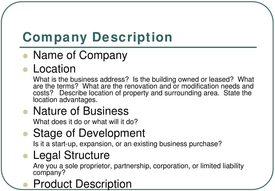 State the location advantages. Nature of Business What does it do or what will it do?