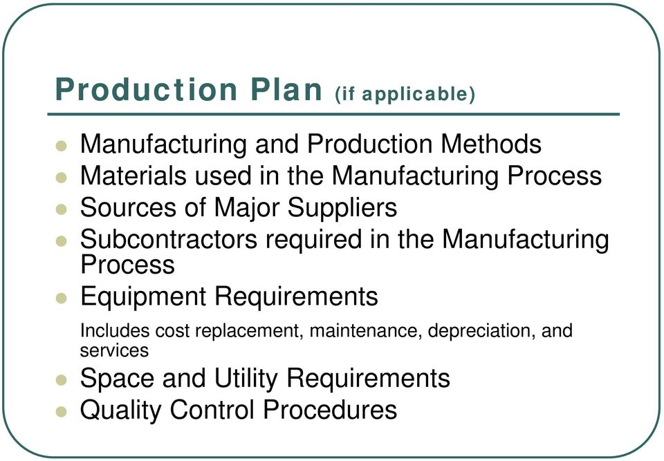 the Manufacturing Process Equipment Requirements Includes cost replacement,