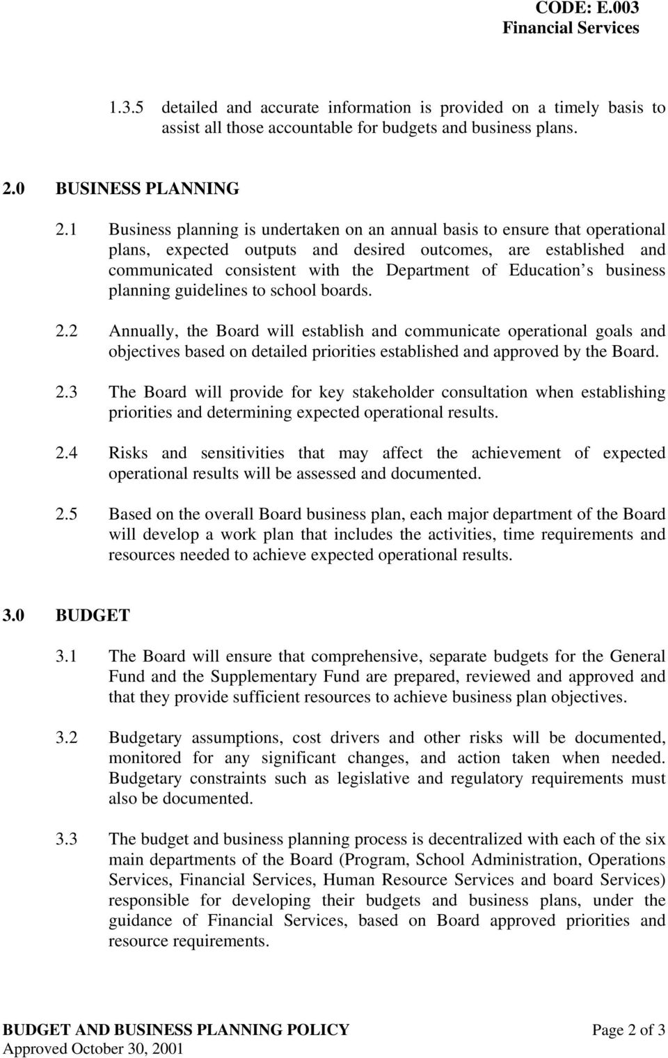 Education s business planning guidelines to school boards. 2.