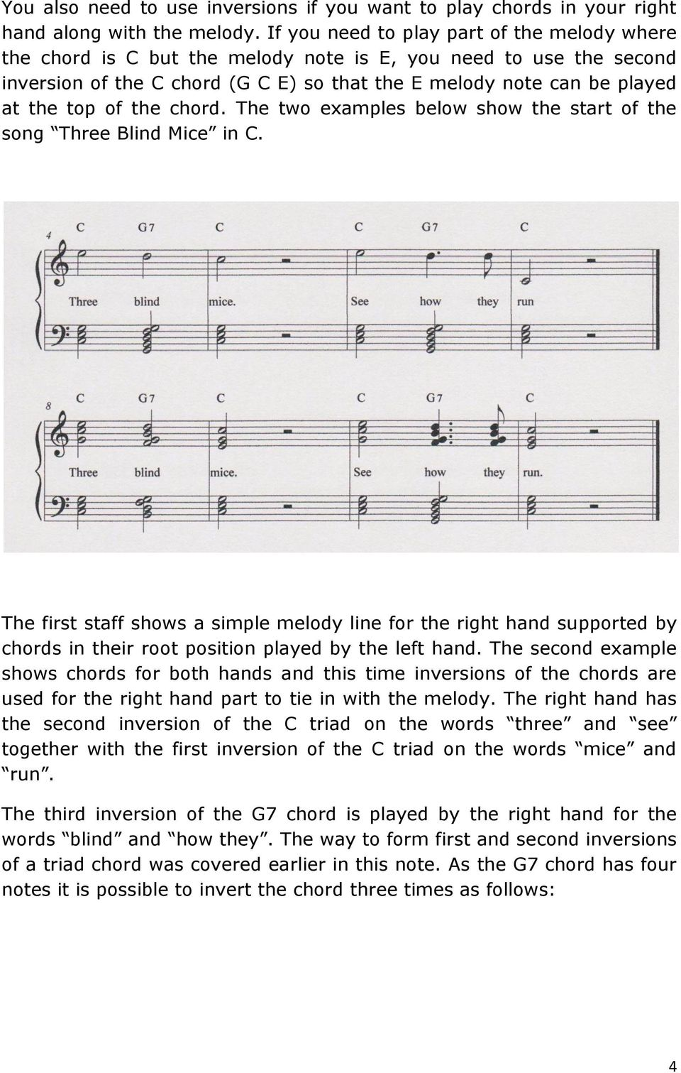 the chord. The two examples below show the start of the song Three Blind Mice in C.