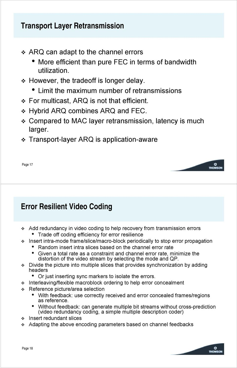 ! Transport-layer ARQ is application-aware Page 17 Error Resilient Video Coding!