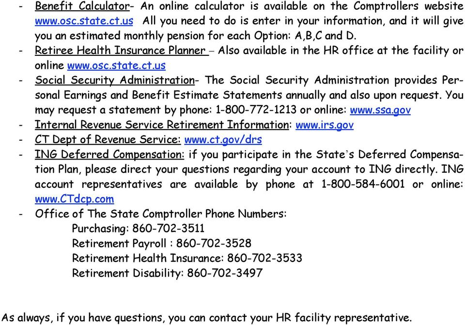 - Retiree Health Insurance Planner Also available in the HR office at the facility or online www.osc.state.ct.
