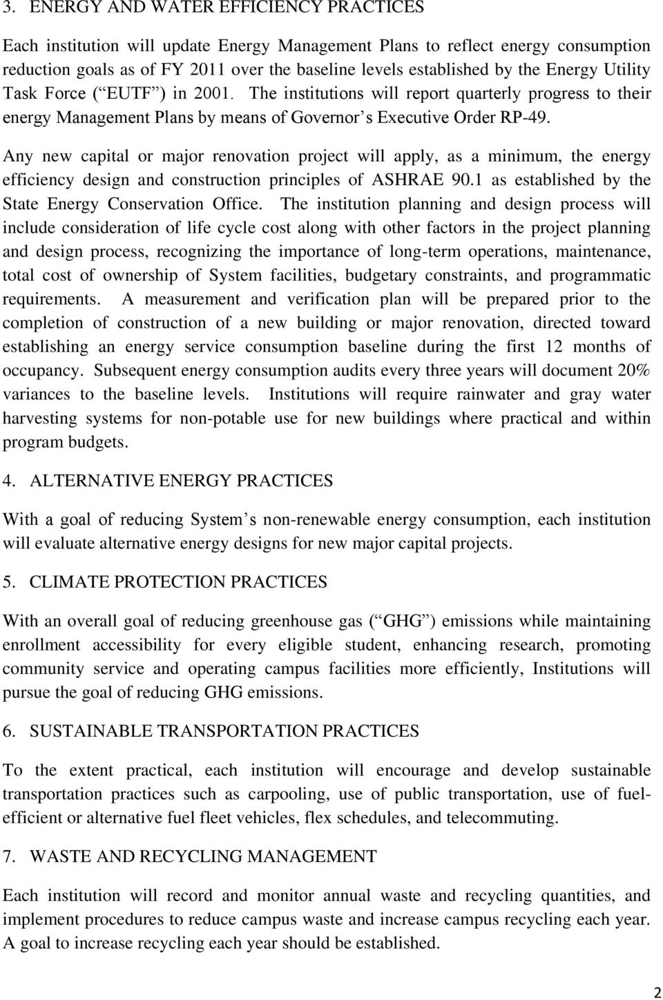 Any new capital or major renovation project will apply, as a minimum, the energy efficiency design and construction principles of ASHRAE 90.1 as established by the State Energy Conservation Office.