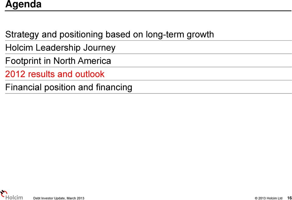 America 2012 results and outlook Financial position