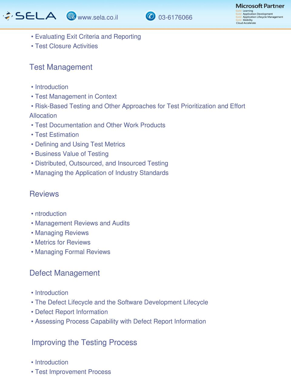Managing the Application of Industry Standards Reviews ntroduction Management Reviews and Audits Managing Reviews Metrics for Reviews Managing Formal Reviews Defect Management The