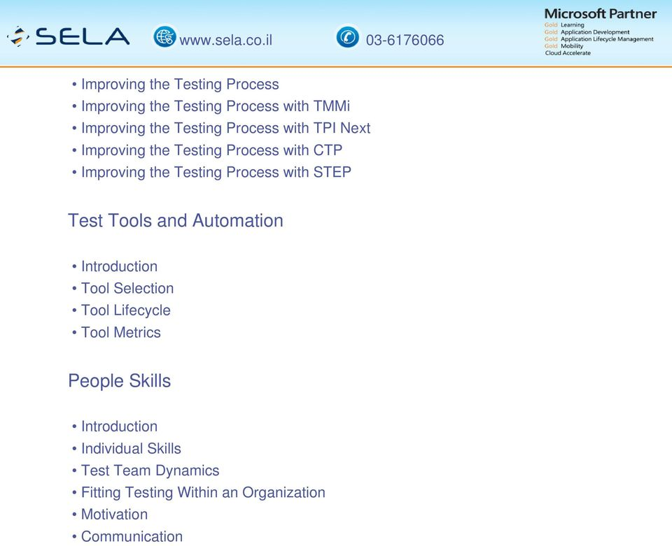 with STEP Test Tools and Automation Tool Selection Tool Lifecycle Tool Metrics People Skills