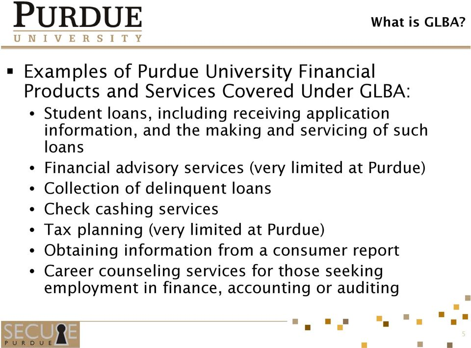 application information, and the making and servicing of such loans Financial advisory services (very limited at Purdue)