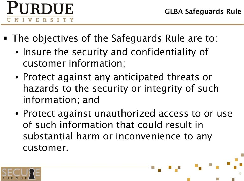 to the security or integrity of such information; and Protect against unauthorized access to