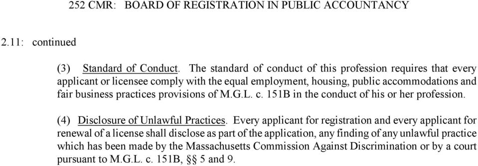 and fair business practices provisions of M.G.L. c. 151B in the conduct of his or her profession. (4) Disclosure of Unlawful Practices.