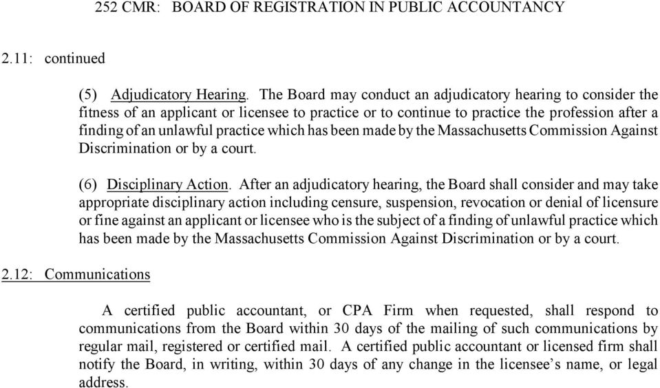 has been made by the Massachusetts Commission Against Discrimination or by a court. (6) Disciplinary Action.