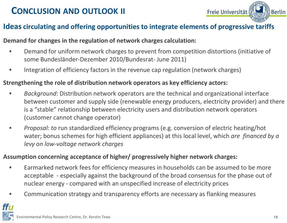 (network charges) Strengthening theroleof of distributionnetworkoperators network operators as key efficiency actors: Background: Distribution network operators are the technical and organizational