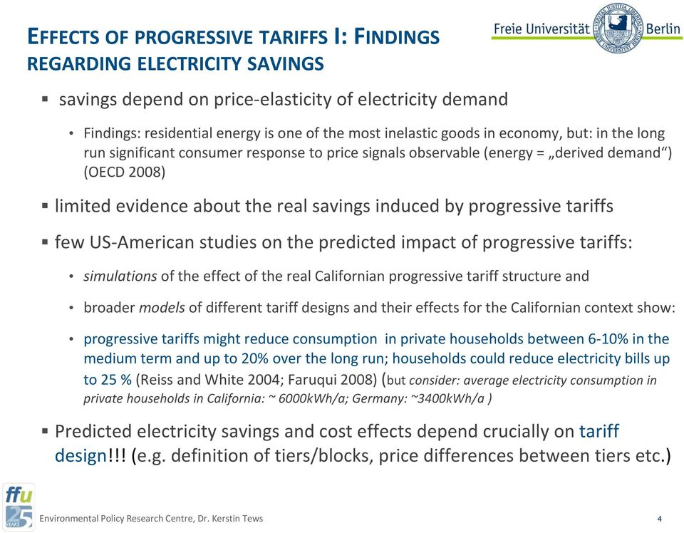 few US American studies on the predicted impact of progressive tariffs: simulations of the effect of the real Californian progressive tariff structure and broader models of different tariff designs