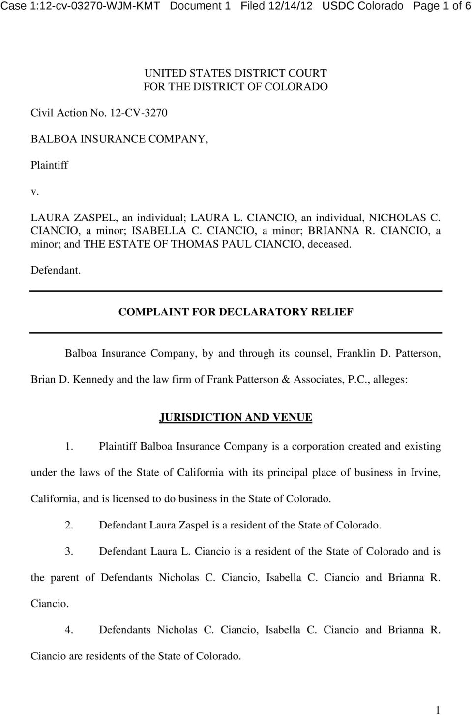 CIANCIO, a minor; and THE ESTATE OF THOMAS PAUL CIANCIO, deceased. Defendant. COMPLAINT FOR DECLARATORY RELIEF Balboa Insurance Company, by and through its counsel, Franklin D. Patterson, Brian D.