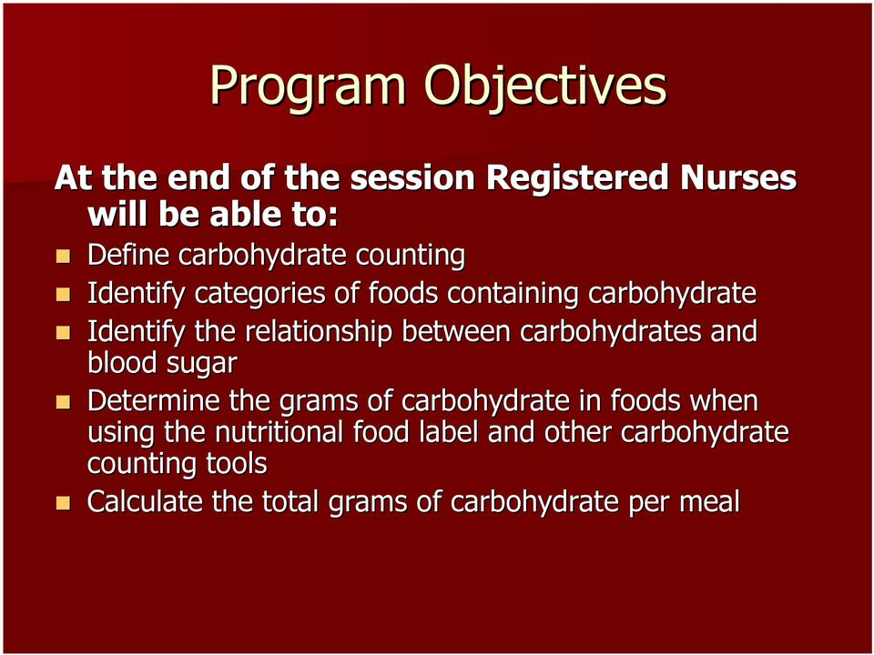 carbohydrates and blood sugar Determine the grams of carbohydrate in foods when using the
