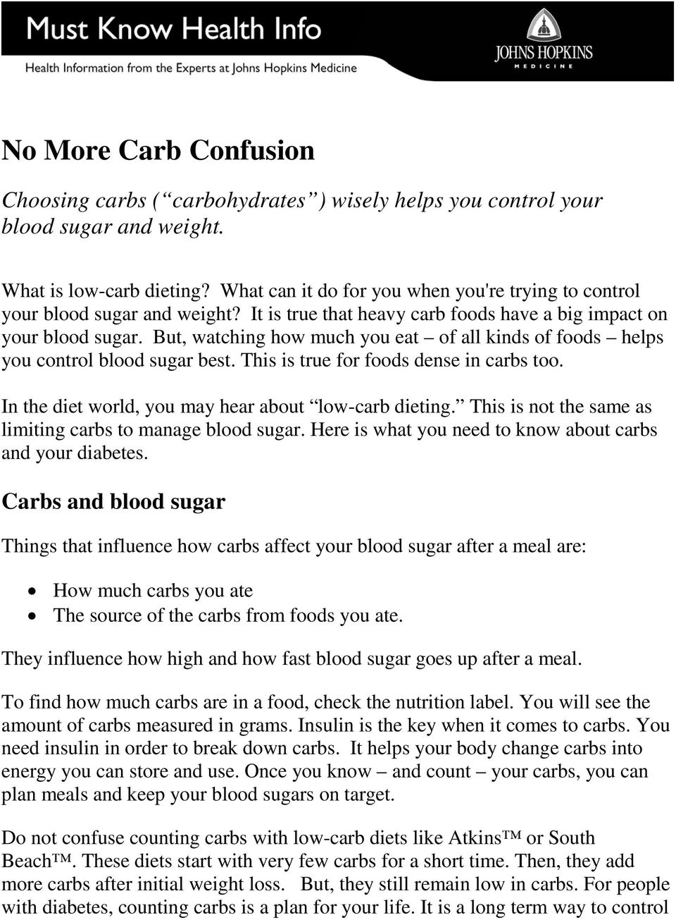 But, watching how much you eat of all kinds of foods helps you control blood sugar best. This is true for foods dense in carbs too. In the diet world, you may hear about low-carb dieting.