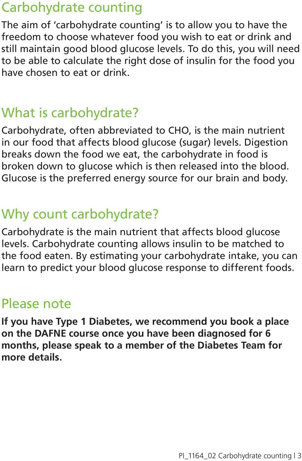 Carbohydrate, often abbreviated to CHO, is the main nutrient in our food that affects blood glucose (sugar) levels.