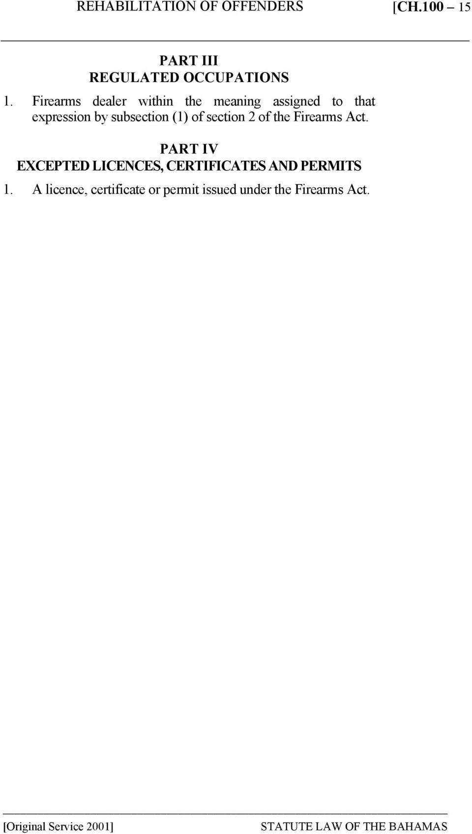 subsection (1) of section 2 of the Firearms Act.
