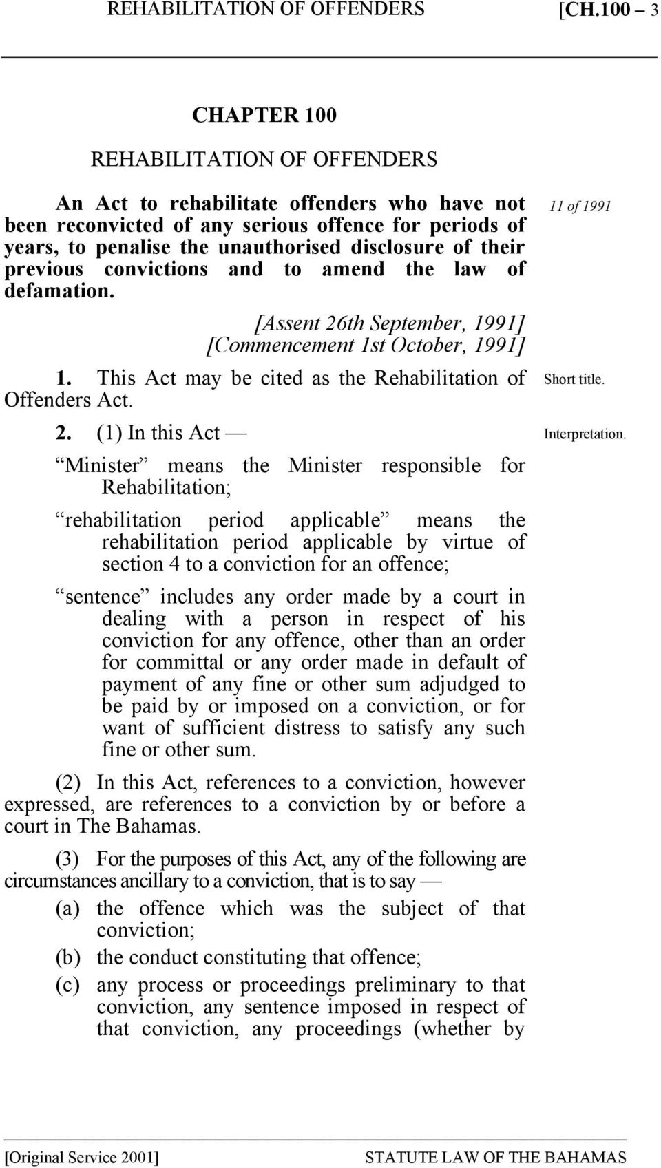 th September, 1991] [Commencement 1st October, 1991] 1. This Act may be cited as the Rehabilitation of Offenders Act. 2.