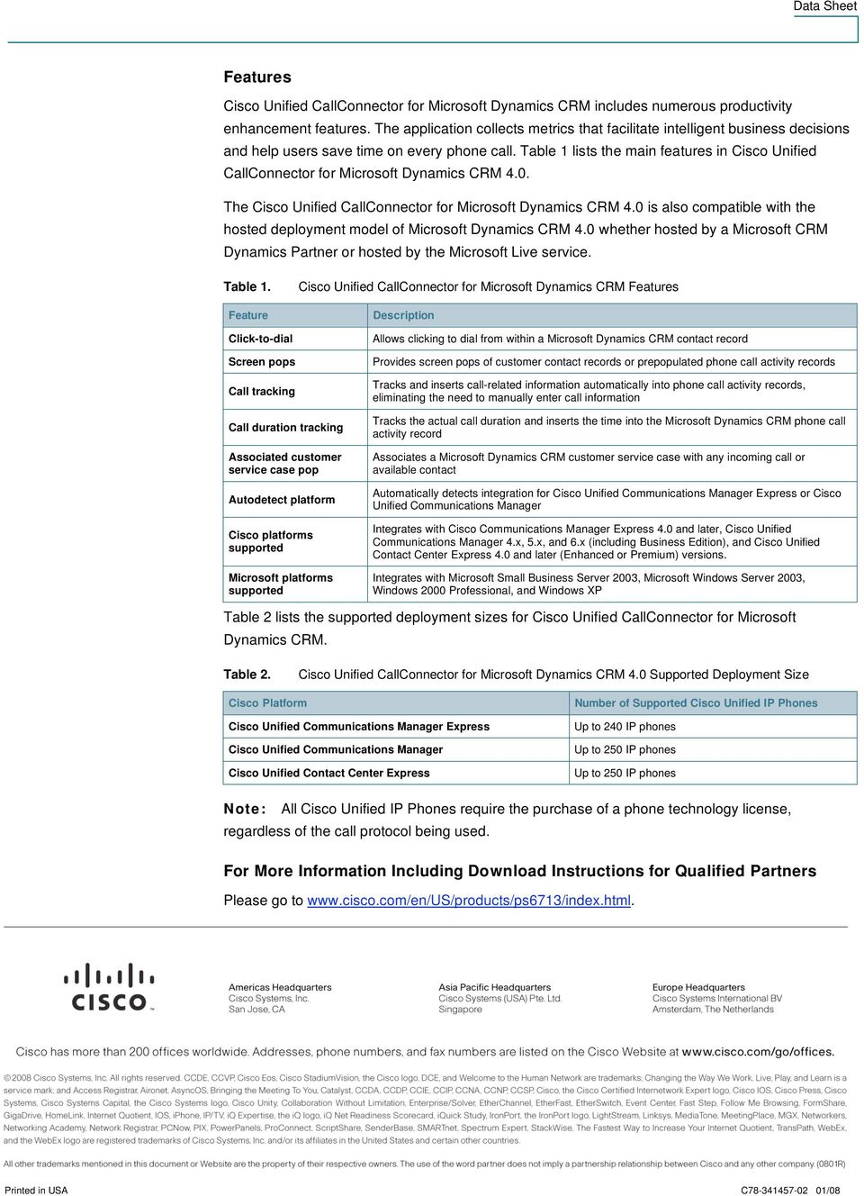 Table 1 lists the main features in Cisco Unified CallConnector for Microsoft Dynamics CRM 4.0. The Cisco Unified CallConnector for Microsoft Dynamics CRM 4.