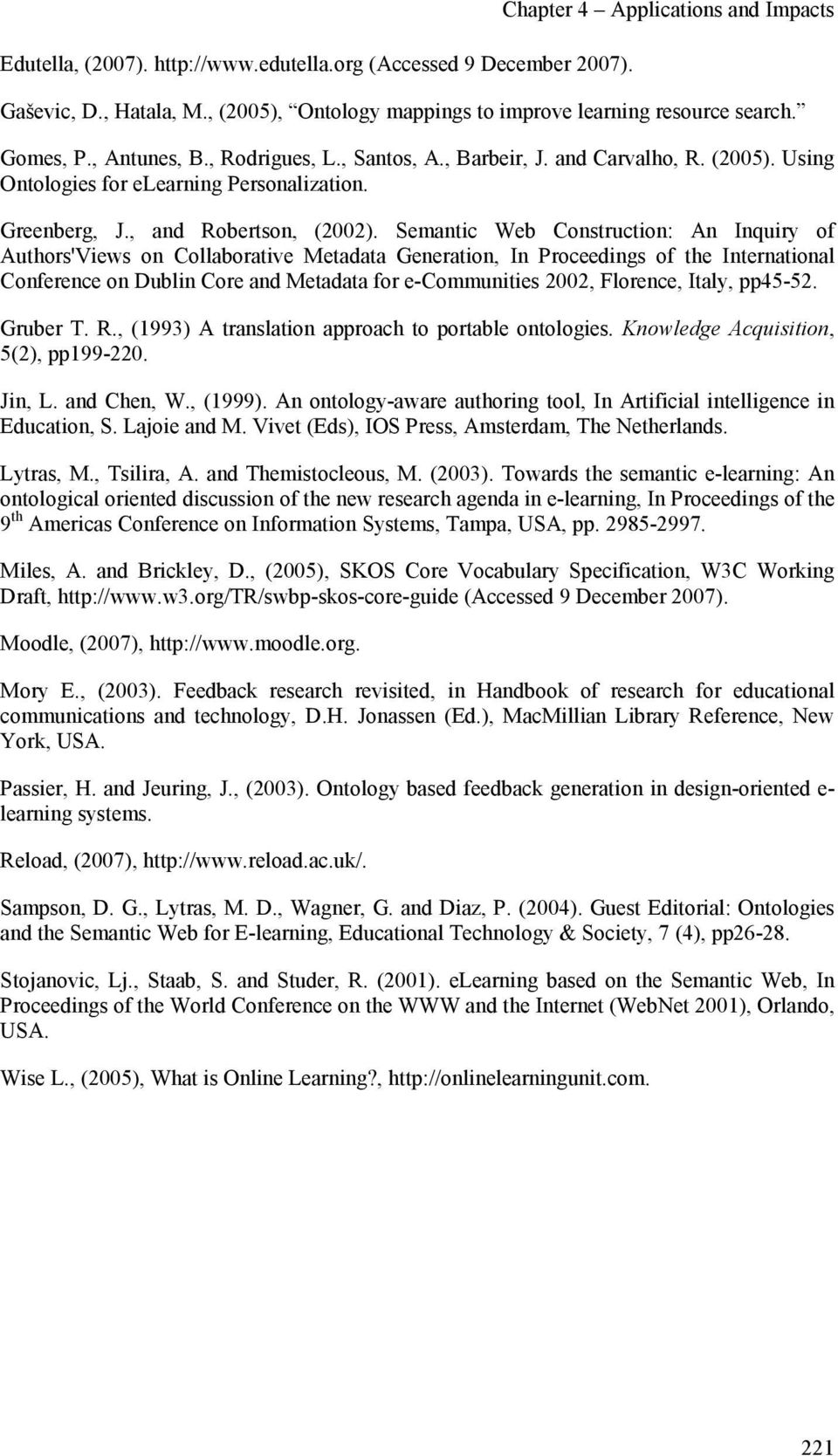 Semantic Web Construction: An Inquiry of Authors'Views on Collaborative Metadata Generation, In Proceedings of the International Conference on Dublin Core and Metadata for e-communities 2002,