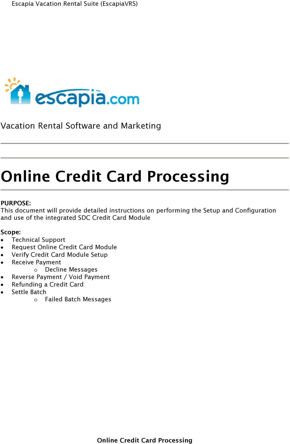 Technical Support Request Online Credit Card Module Verify Credit Card Module Setup Receive Payment o