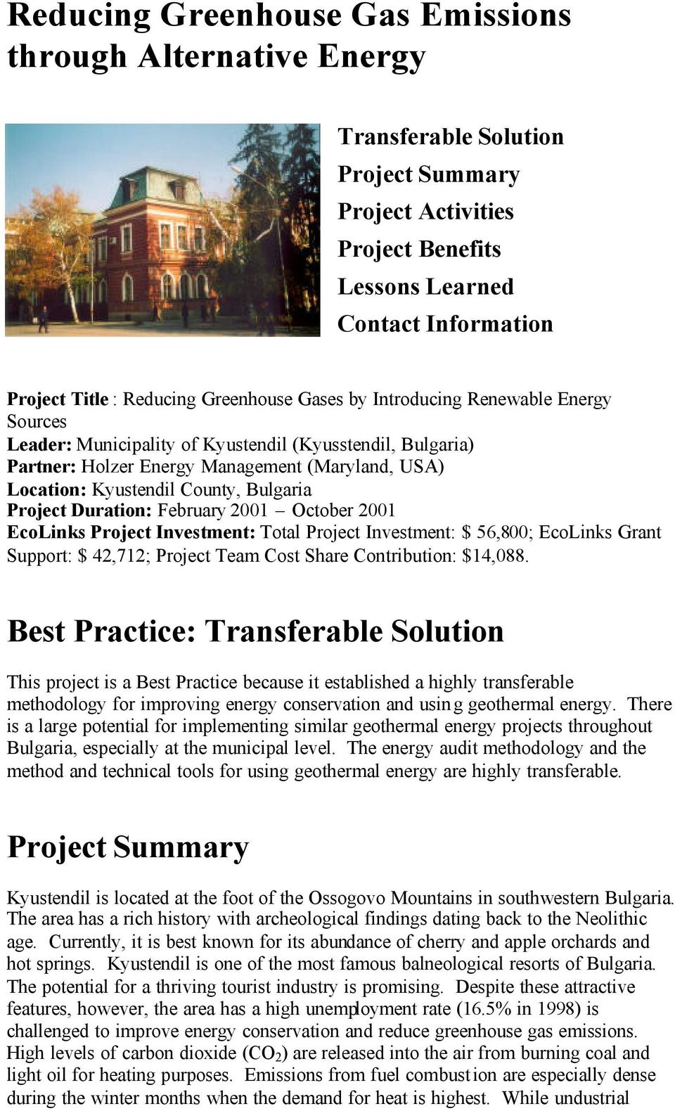 Bulgaria Project Duration: February 2001 October 2001 EcoLinks Project Investment: Total Project Investment: $ 56,800; EcoLinks Grant Support: $ 42,712; Project Team Cost Share Contribution: $14,088.