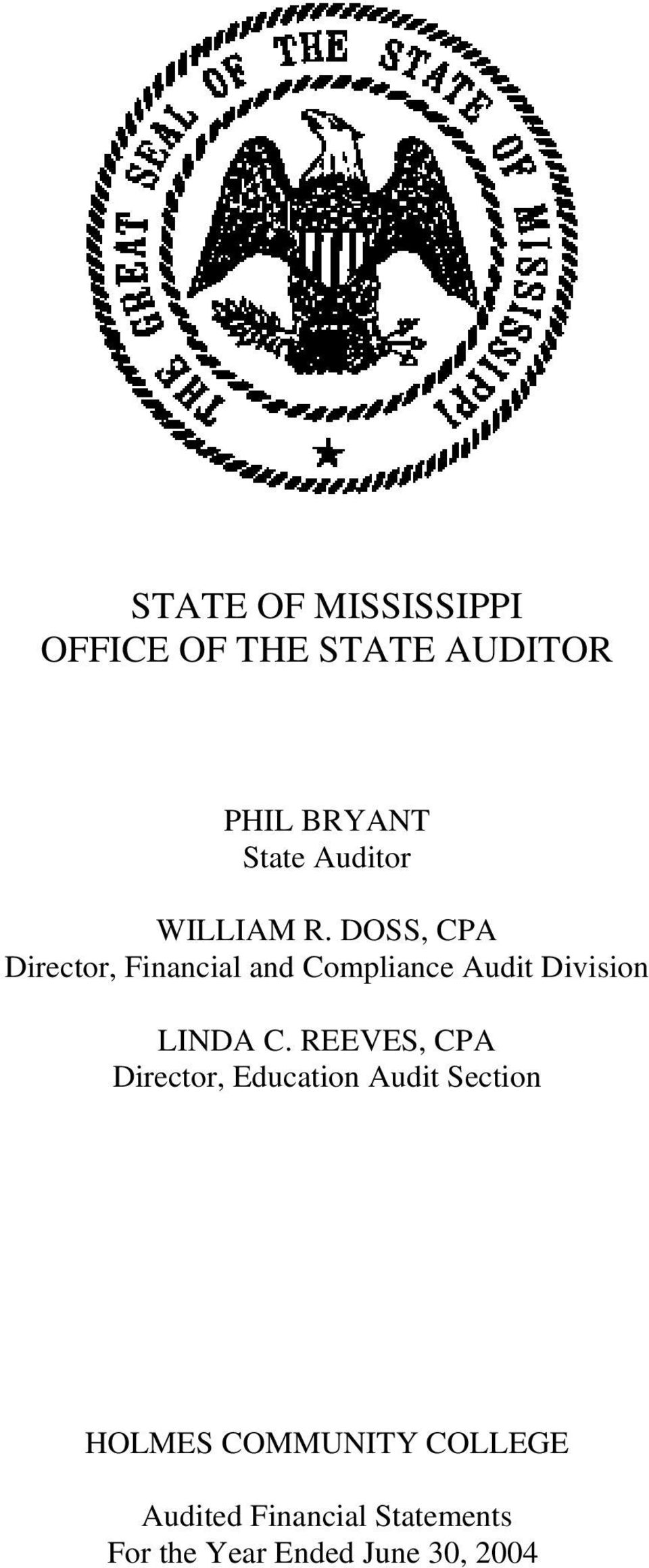 DOSS, CPA Director, Financial and Compliance Audit Division LINDA C.