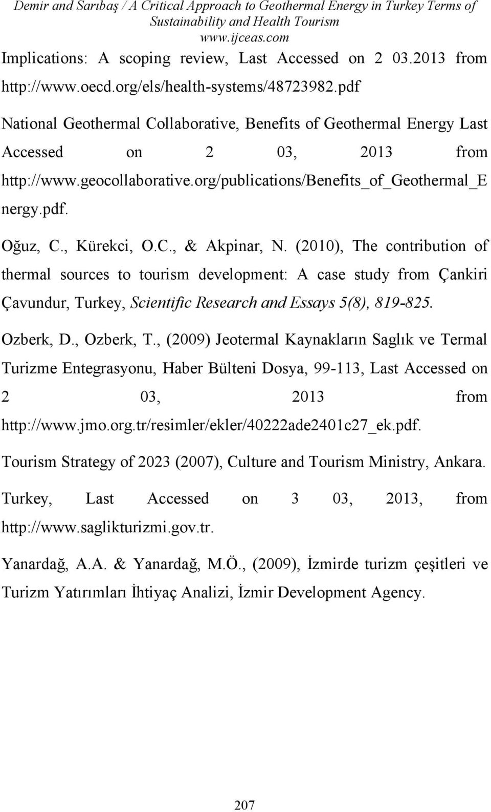 org/publications/benefits_of_geothermal_e nergy.pdf. Oğuz, C., Kürekci, O.C., & Akpinar, N.
