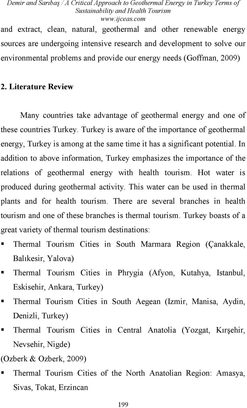 (Goffman, 2009) 2. Literature Review Many countries take advantage of geothermal energy and one of these countries Turkey.