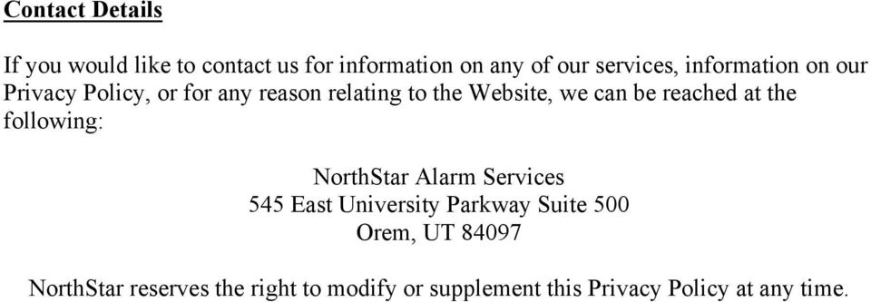 reached at the following: NorthStar Alarm Services 545 East University Parkway Suite 500