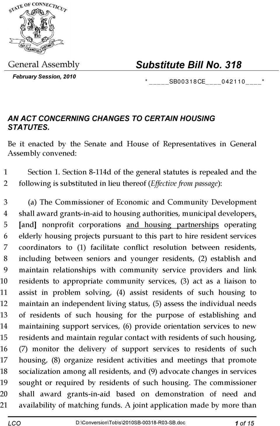 Section 8-114d of the general statutes is repealed and the (a) The Commissioner of Economic and Community Development shall award grants-in-aid to housing authorities, municipal developers, [and]