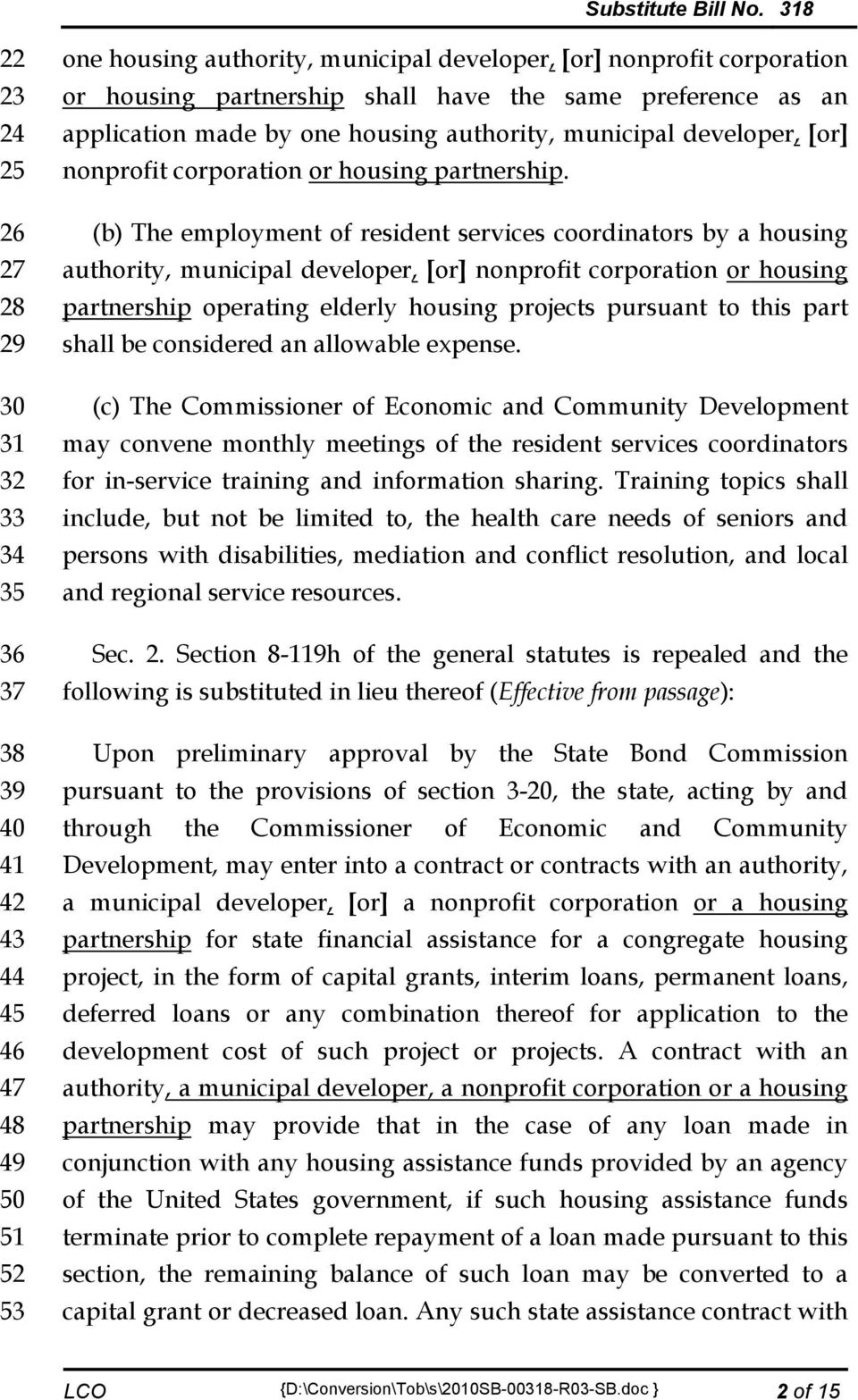 (b) The employment of resident services coordinators by a housing authority, municipal developer, [or] nonprofit corporation or housing partnership operating elderly housing projects pursuant to this