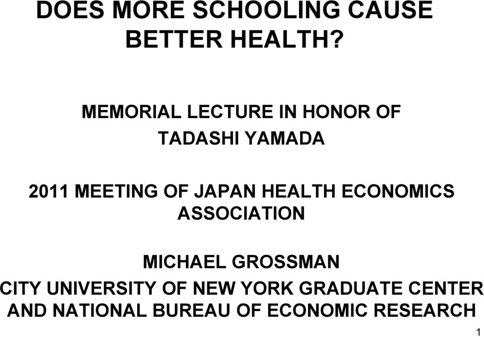 JAPAN HEALTH ECONOMICS ASSOCIATION MICHAEL GROSSMAN CITY