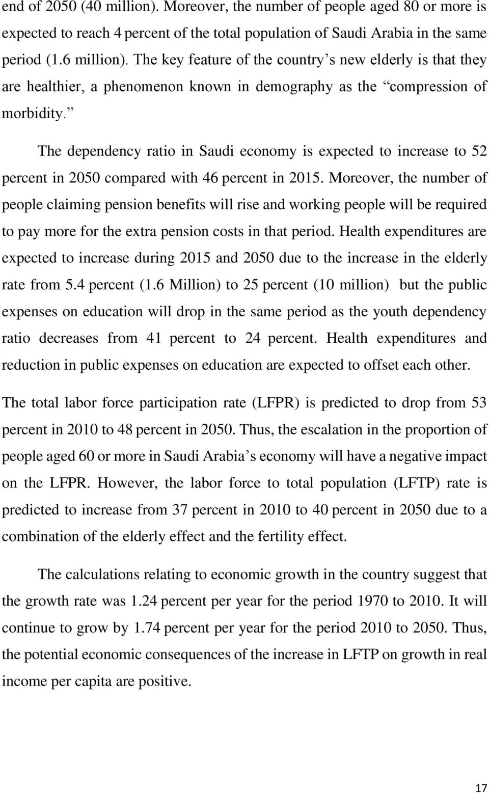 The dependency ratio in Saudi economy is expected to increase to 52 percent in 2050 compared with 46 percent in 2015.