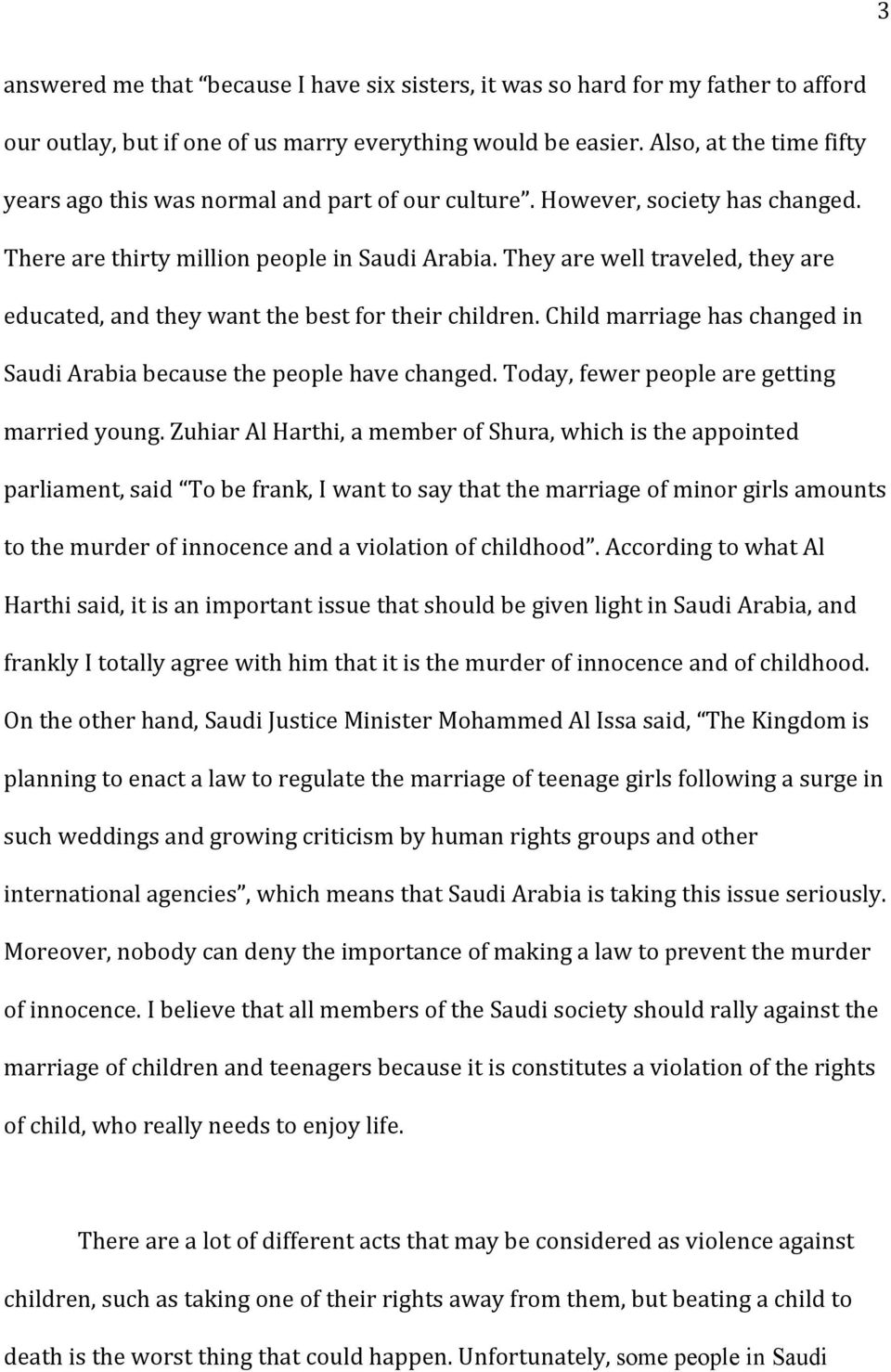 They are well traveled, they are educated, and they want the best for their children. Child marriage has changed in Saudi Arabia because the people have changed.