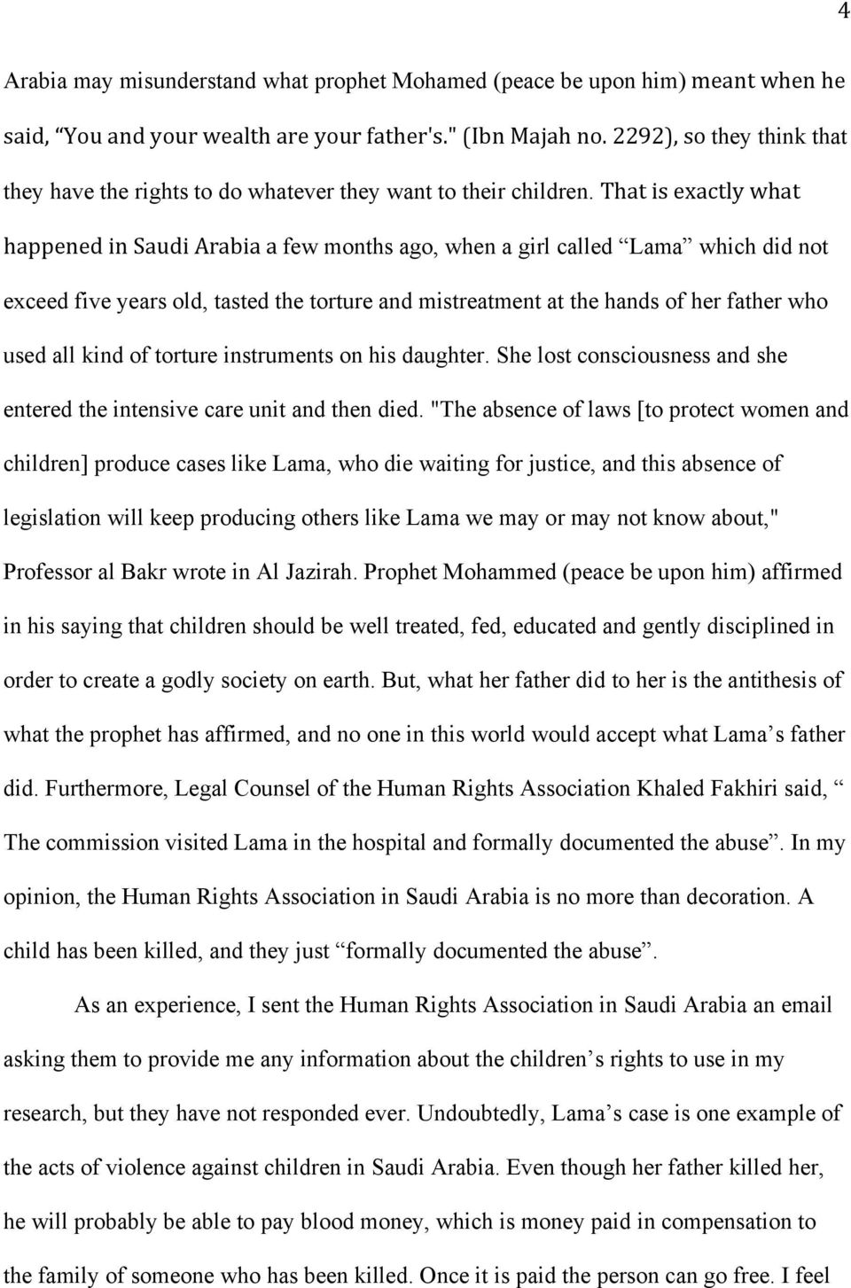 That is exactly what happened in Saudi Arabia a few months ago, when a girl called Lama which did not exceed five years old, tasted the torture and mistreatment at the hands of her father who used