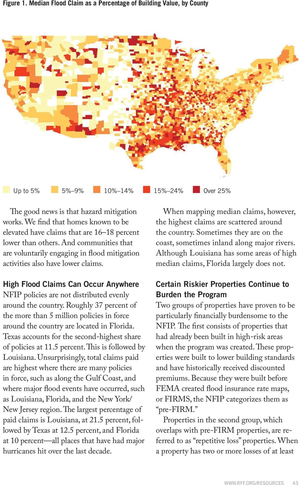 High Flood Claims Can Occur Anywhere NFIP policies are not distributed evenly around the country.