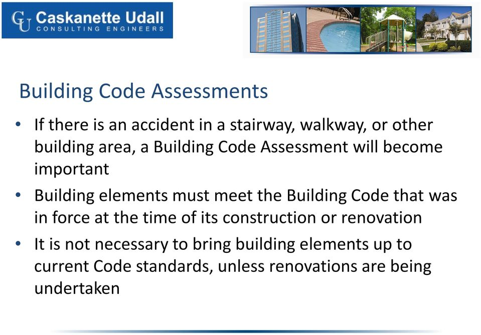 Building Code that was in force at the time of its construction or renovation It is not