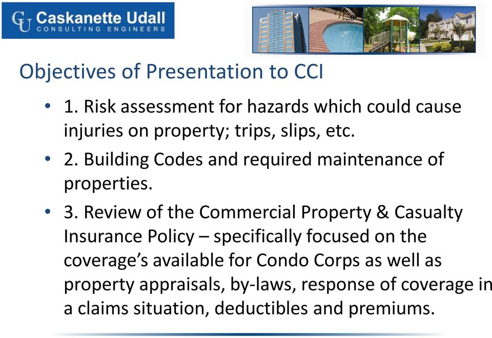 Building Codes and required maintenance of properties. 3.