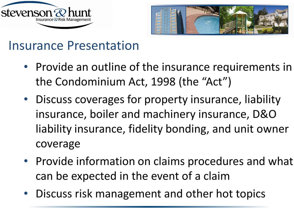 insurance, D&O liability insurance, fidelity bonding, and unit owner coverage Provide information on