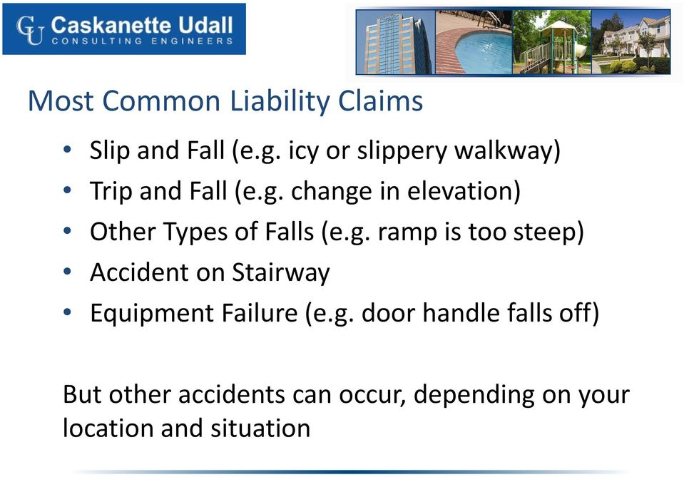 change in elevation) Other Types of Falls (e.g. ramp is too steep) Accident on Stairway Equipment Failure (e.
