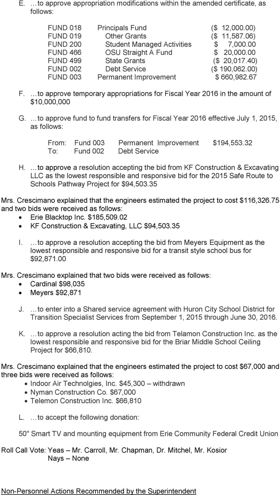 00) FUND 003 Permanent Improvement $ 660,982.67 F. to approve temporary appropriations for Fiscal Year 2016 in the amount of $10,000,000 G.