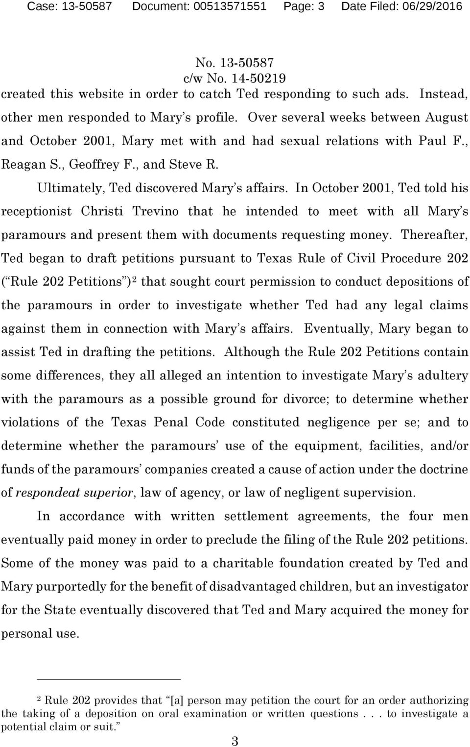 In October 2001, Ted told his receptionist Christi Trevino that he intended to meet with all Mary s paramours and present them with documents requesting money.