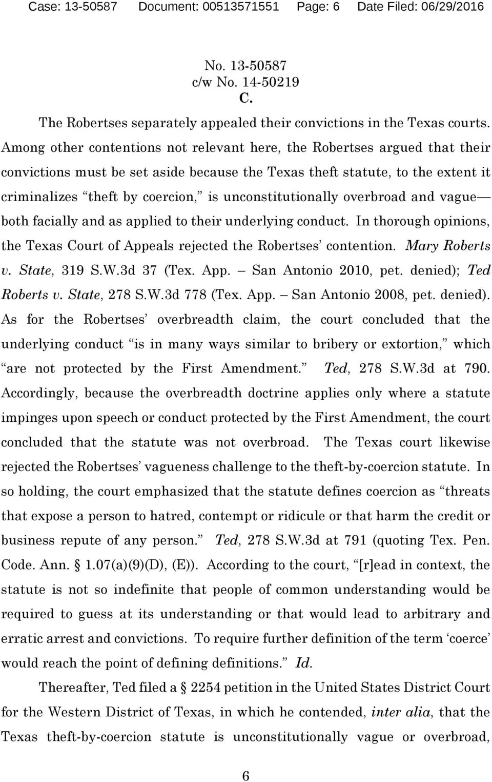 unconstitutionally overbroad and vague both facially and as applied to their underlying conduct. In thorough opinions, the Texas Court of Appeals rejected the Robertses contention. Mary Roberts v.