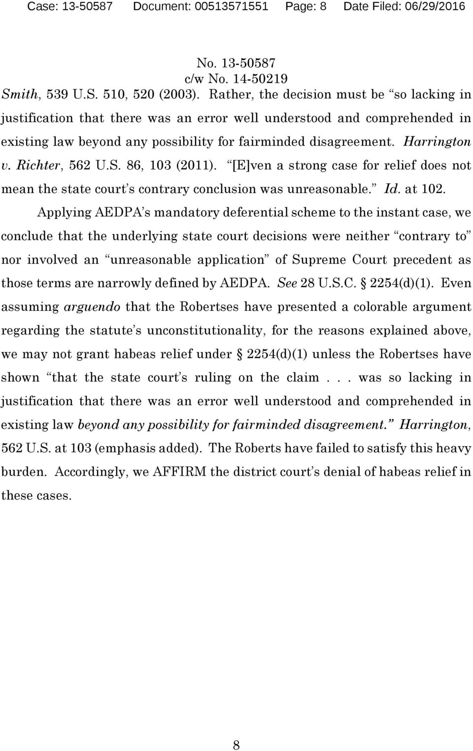 Richter, 562 U.S. 86, 103 (2011). [E]ven a strong case for relief does not mean the state court s contrary conclusion was unreasonable. Id. at 102.
