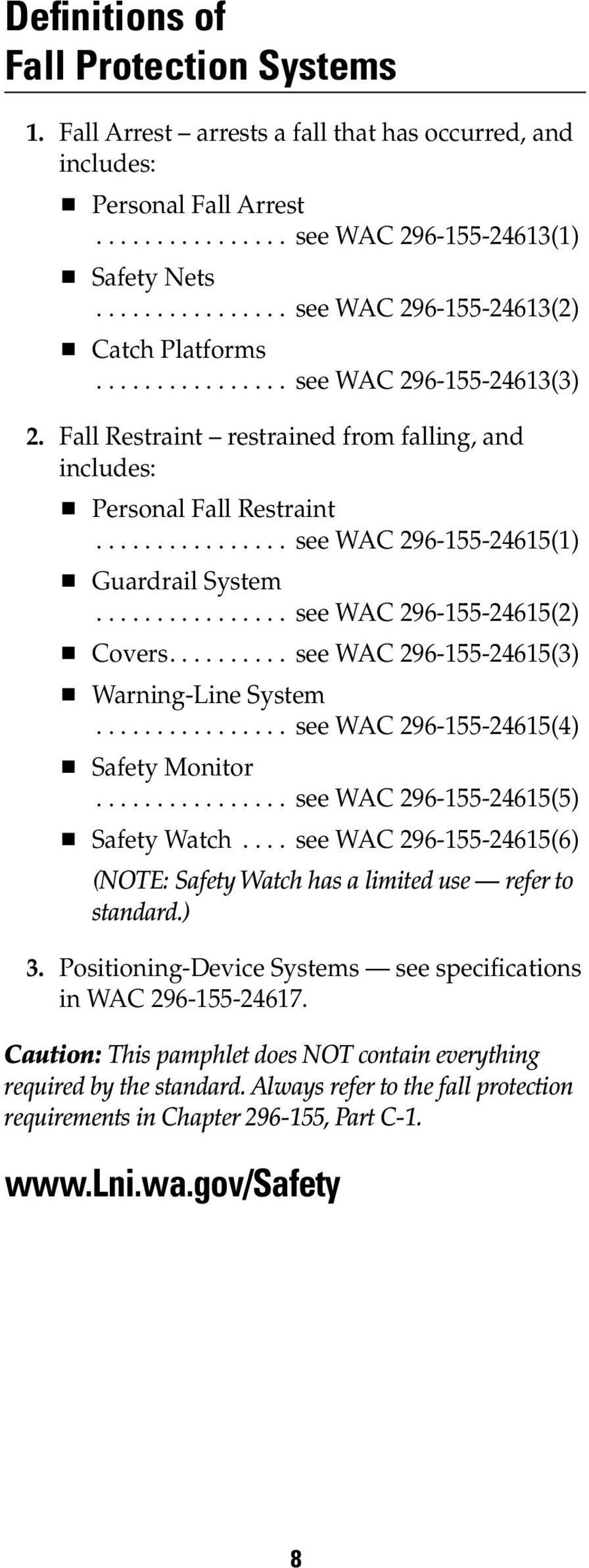 .. see WAC 296-155-24615(2) Covers.... see WAC 296-155-24615(3) Warning-Line System... see WAC 296-155-24615(4) Safety Monitor... see WAC 296-155-24615(5) Safety Watch.