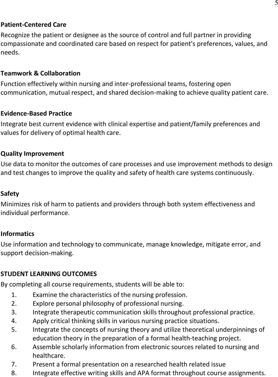 Teamwork & Collaboration Function effectively within nursing and inter-professional teams, fostering open communication, mutual respect, and shared decision-making to achieve quality patient care.