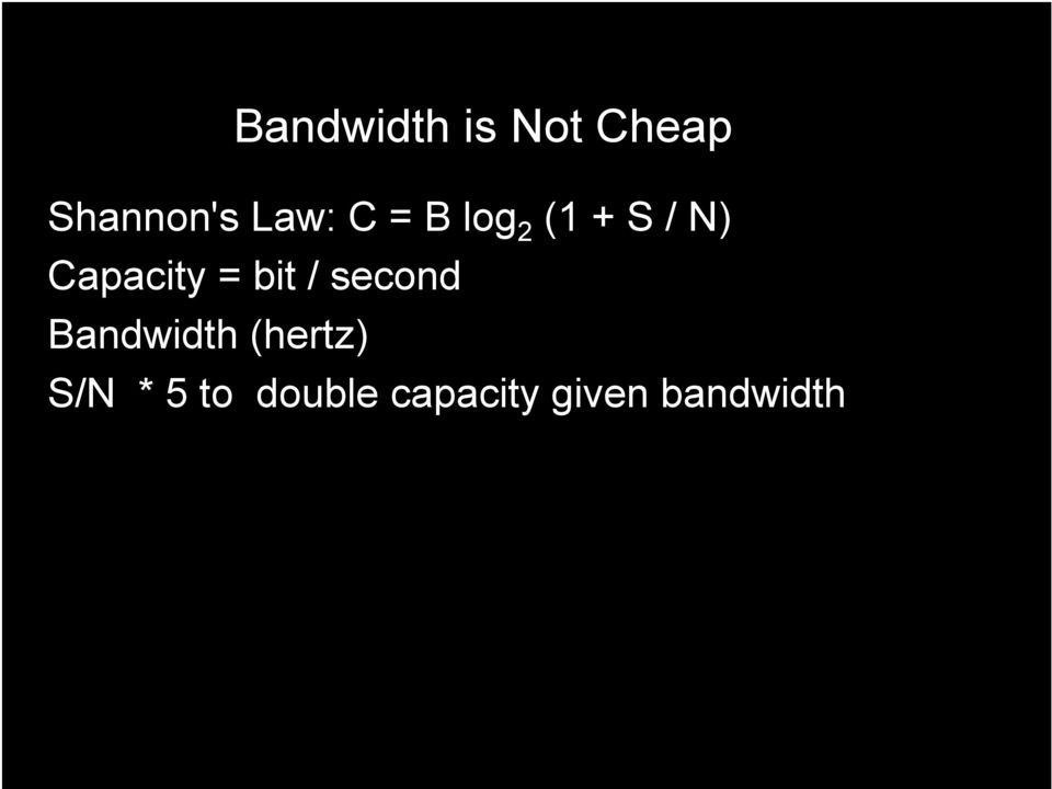 Capacity = bit / second Bandwidth
