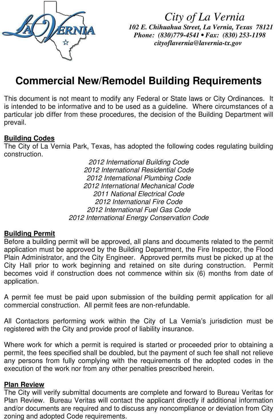 Building Codes The City of La Vernia Park, Texas, has adopted the following codes regulating building construction.