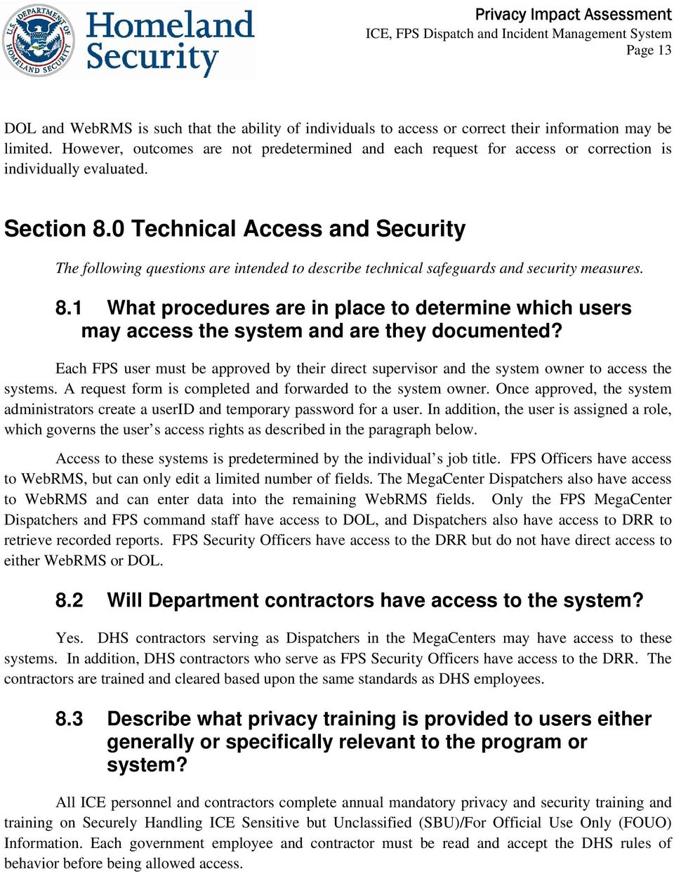 0 Technical Access and Security The following questions are intended to describe technical safeguards and security measures. 8.